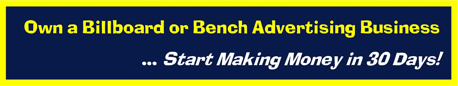 Own A Billboard or Bench Advertising Business